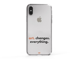 iPhone XS Art Changes Everything Written Phone Case